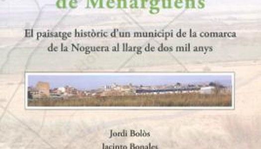 BOLÓS, Jordi i BONALES, Jacinto (2013): Atles històric de Menàrguens. Ajuntament de Menàrguens.