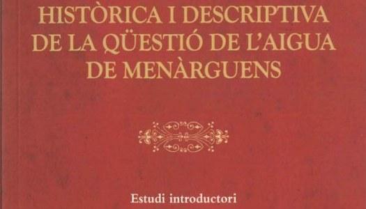 JOSA, Antoni (2011): Memòria històrica i descriptiva de la qüestió de l'aigua de Menàrguens. Ajuntament de Menàrguens.