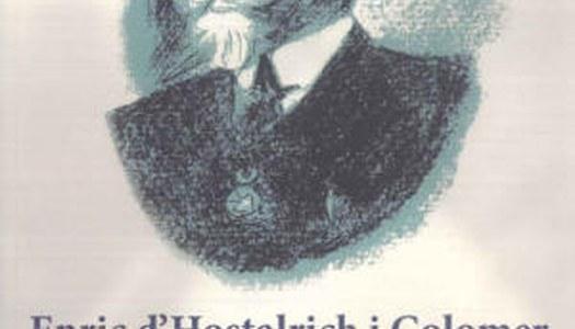 JOSA, Antoni (2014): Enric d'Hostalrich i Colomer. El baró de casa Fleix. Ajuntament de Menàrguens.
